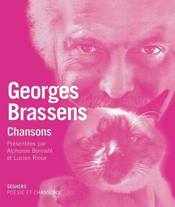 Couverture du livre « Georges Brassens ; chansons » de Alphonse Bonnafe et Lucien Rioux aux éditions Seghers