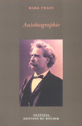 Couverture du livre « Autobiographie » de Mark Twain aux éditions Rocher