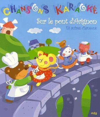 Couverture du livre « Chansons karaoké ; sur le pont d'Avignon et autres chansons » de Collectif aux éditions Mfg Education