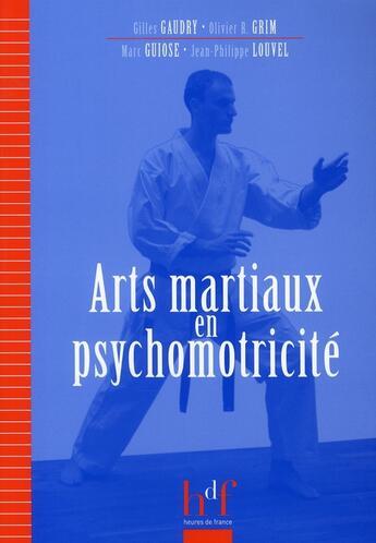 Couverture du livre « Arts martiaux en psychomotricité » de Collectif aux éditions Heures De France