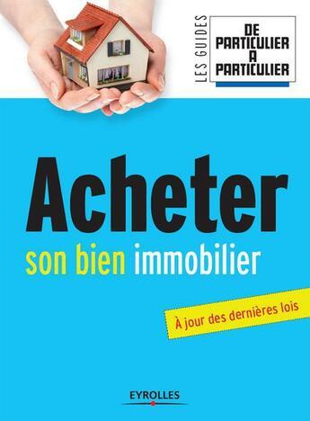 Couverture du livre « Acheter son bien immobilier ; à jour des dernières lois » de Jean-Michel Guerin et Valerie Samsel aux éditions Organisation