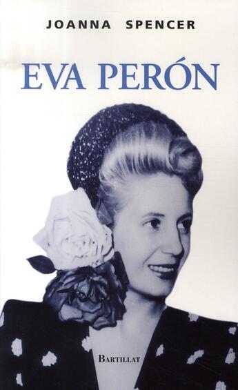 Couverture du livre « Eva peron » de Joanna Spencer aux éditions Bartillat