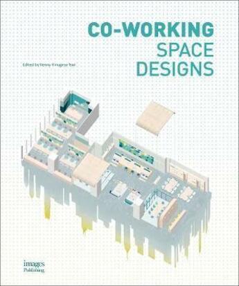 Couverture du livre « Co-working space design » de Kinugasa-Tsui Kenny aux éditions Images Publishing