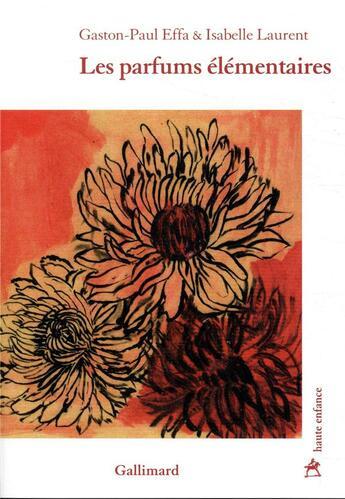 Couverture du livre « Les parfums élémentaires » de Isabelle Laurent et Gaston-Paul Effa aux éditions Gallimard
