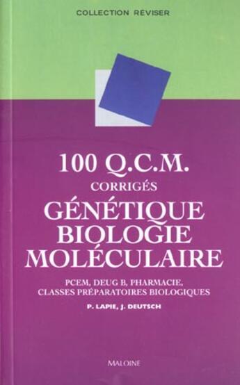 Couverture du livre « 100 Qcm Corriges De Genetique Et Biologie Moleculaire » de Jean Deutsch et Pascale Lapie aux éditions Maloine