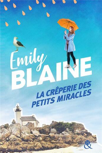 Couverture du livre « La crêperie des petits miracles » de Emily Blaine aux éditions Harlequin