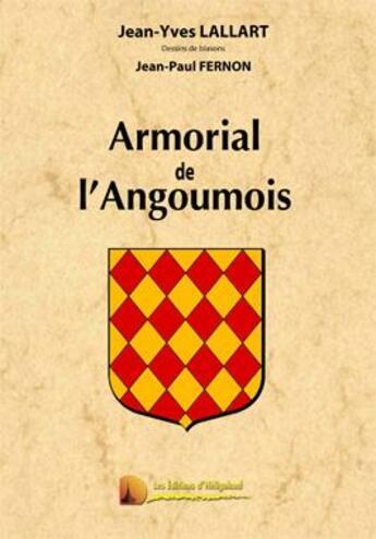 Couverture du livre « Armorial de l'Angoumois » de Jean-Paul Fernon et Jean-Yves Lallart aux éditions Heligoland