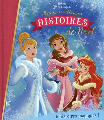 Couverture du livre « 24 histoires en attendant Noël ; mes merveilleuses histoires » de Collectif aux éditions Disney Hachette