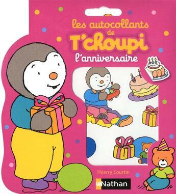 Couverture du livre « Autocollants T'choupi ; anniversaire » de Thierry Courtin aux éditions Nathan