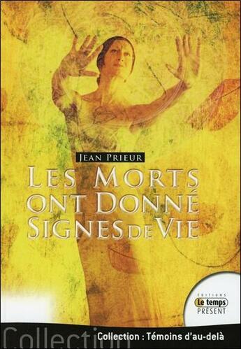 Couverture du livre « Les morts ont donné signes de vie » de Jean Prieur aux éditions Temps Present