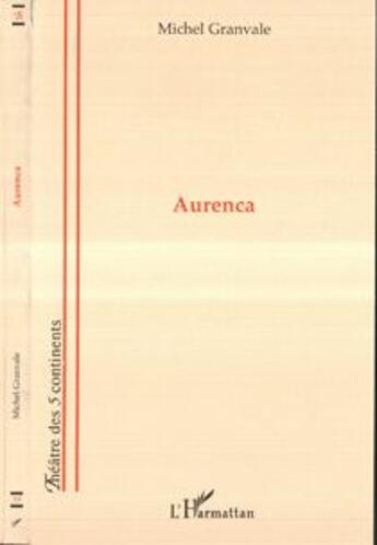 Couverture du livre « Aurenca » de Michel Granvale aux éditions Harmattan