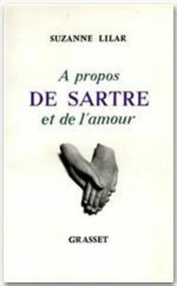 Couverture du livre « à propos de Sartre et d'amour » de Suzanne Lilar aux éditions Grasset Et Fasquelle