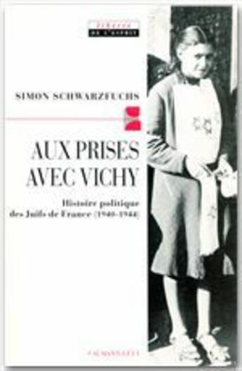Couverture du livre « Aux prises avec Vichy » de Simon Schwarzfuchs aux éditions Calmann-levy