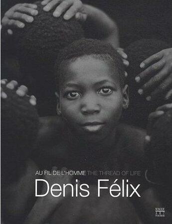 Couverture du livre « Au Fil De L'Homme - The Thread Of Life (Bilingue Francais / Anglais) » de Felix Denis aux éditions Somogy