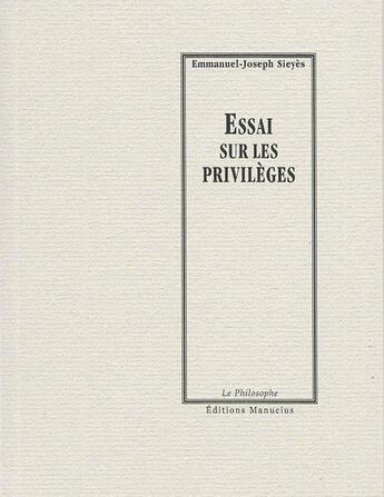 Couverture du livre « Essai sur les privilèges » de Emmanuel-Joseph Sieyes aux éditions Manucius