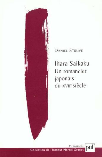 Couverture du livre « Ihara Saikaku ; un romancier japonais du XVIIe siècle » de Daniel Struve aux éditions Puf