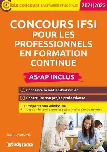 Couverture du livre « Concours IFSI pour les professionnels en formation continue (AS-AP inclus) (édition 2021/2022) » de Badia Jabrane aux éditions Studyrama