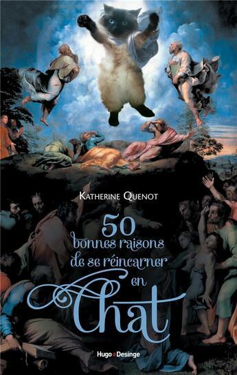 Couverture du livre « 50 bonnes raisons de se réincarner en chat » de Katherine Quenot aux éditions Desinge Hugo Cie