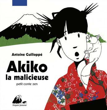 Couverture du livre « Akiko la malicieuse » de Antoine Guilloppe aux éditions Picquier