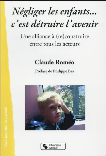 Couverture du livre « Et si nous protégions nos enfants ; une alliance à (re)construire entre tous les acteurs » de Claude Romeo aux éditions Chronique Sociale