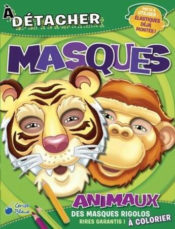 Couverture du livre « Animaux ; masques » de Collectif aux éditions Cerise Bleue