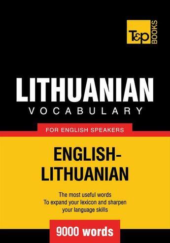 Couverture du livre « Lithuanian vocabulary for English speakers - 9000 words » de Andrey Taranov aux éditions T&p Books