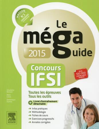 Couverture du livre « Méga guide 2015 ; concours IFSI » de Ghyslaine Benoist et Remi Lucas et Dominique Dumas aux éditions Elsevier-masson