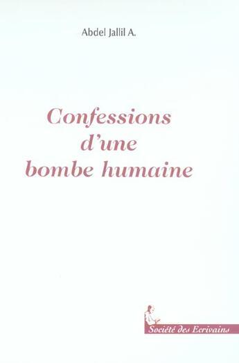 Couverture du livre « Confessions D'Une Bombe Humaine » de A. Abdel Jallil aux éditions Societe Des Ecrivains