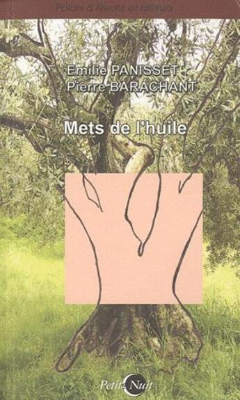 Couverture du livre « Mets de l'huile » de Emilie Panisset et Pierre Barachant aux éditions Nykta