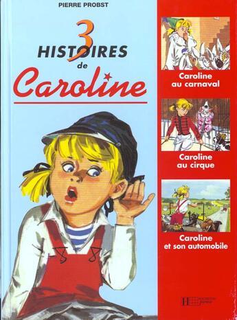 Couverture du livre « 3 Histoires De Caroline » de Probst-P aux éditions Hachette