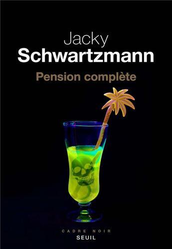 Couverture du livre « Pension complète » de Jacky Schwartzmann aux éditions Seuil
