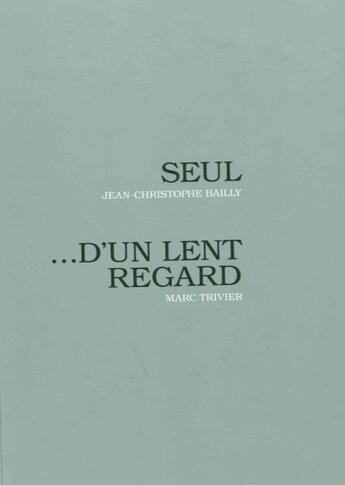 Couverture du livre « ...d'un lent regard, Marc Trivier » de Jean-Christophe Bailly aux éditions Bruits Editions
