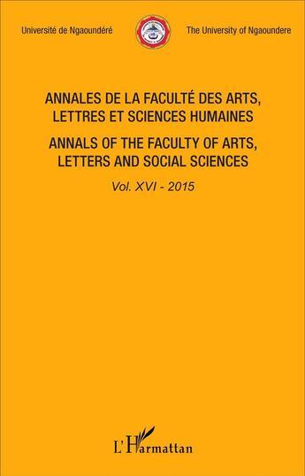 Couverture du livre « Annales de la faculté des arts, lettres et sciences humaines t.16 ; 2015 » de Universite De Ngaoundere aux éditions Harmattan