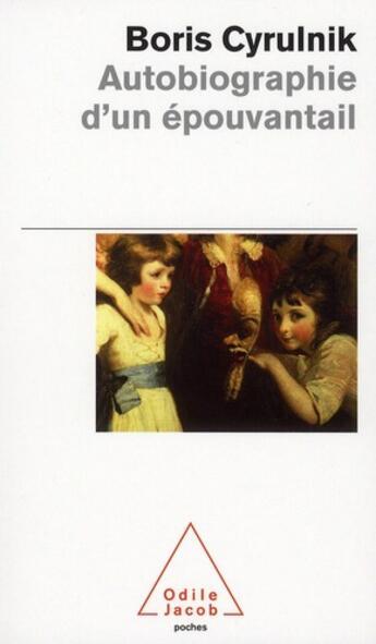 Couverture du livre « Autobiographie d'un épouvantail » de Boris Cyrulnik aux éditions Odile Jacob