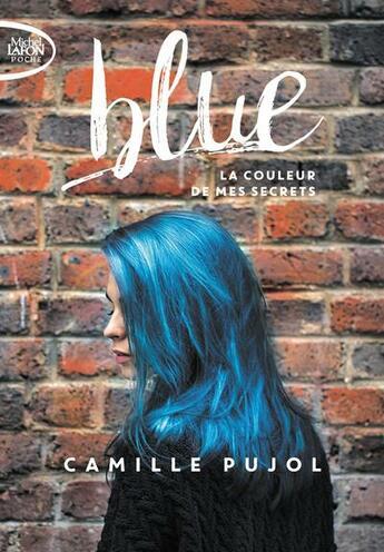 Couverture du livre « Blue ; la couleur des secrets » de Camille Pujol aux éditions Michel Lafon
