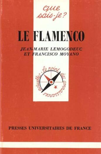 Couverture du livre « Le flamenco qsj 1588 » de Lemogodeuc Moyano aux éditions Que Sais-je ?
