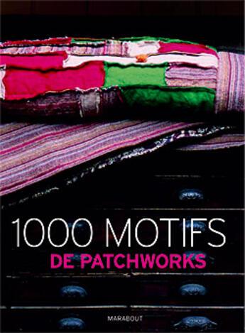 Couverture du livre « 1000 motifs de patchworks » de Mery-R aux éditions Marabout