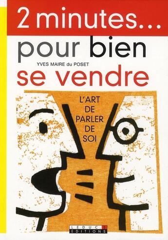 Couverture du livre « 2 minutes... pour bien se vendre ; l'art de parler de soi » de Yves Maire Du Poset aux éditions Leduc.s