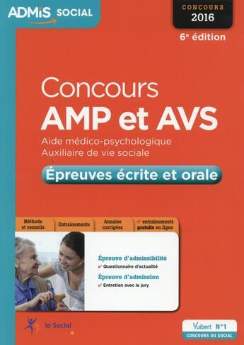 Couverture du livre « Concours AMP et AVS ; épreuves écrite et orale (édition 2016) » de Gwenaelle Taloc aux éditions Vuibert