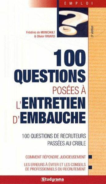 Couverture du livre « 100 questions posées à l'entretien d'embauche (6e édition) » de Frederic De Monicault et Olivier Rayard aux éditions Studyrama