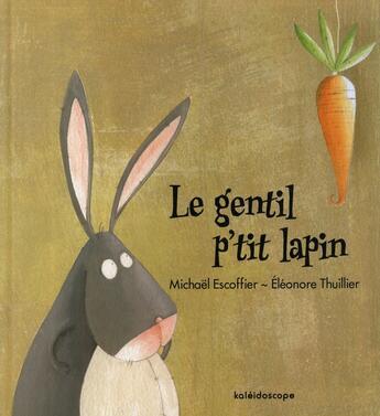 Couverture du livre « Le gentil p'tit lapin » de Michael Escoffier aux éditions Kaleidoscope