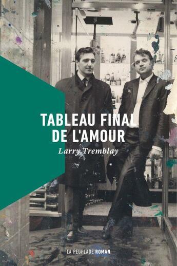Couverture du livre « Tableau final de l'amour » de Larry Tremblay aux éditions La Peuplade