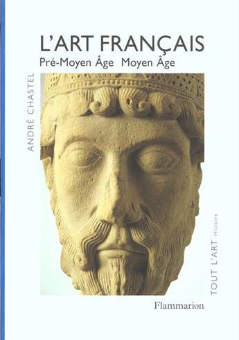 Couverture du livre « Art Francais Pre Moy1(Tar » de Chastel Andre aux éditions Flammarion