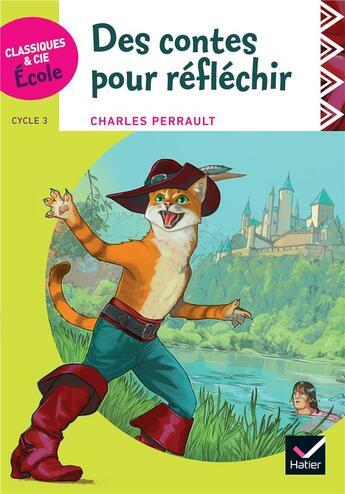 Couverture du livre « Des contes pour réfléchir ; cycle 3 » de Charles Perrault aux éditions Hatier