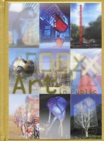 Couverture du livre « 500 x art in public ; masterpieces from the ancient world to the present » de Chris Van Uffelen aux éditions Braun