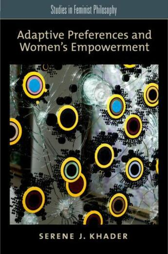 Couverture du livre « Adaptive Preferences and Women's Empowerment » de Khader Serene J aux éditions Oxford University Press Usa