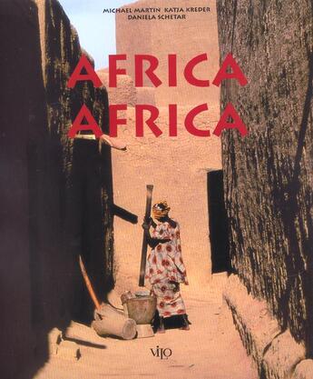 Couverture du livre « Africa Africa » de Michael Martin et Katja Kreder et Daniela Schetar aux éditions Vilo