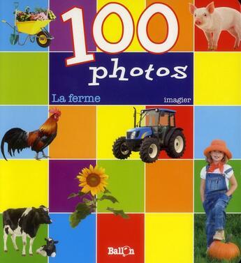 Couverture du livre « 100 photos ; la ferme » de Collectif aux éditions Le Ballon