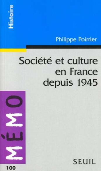 Couverture du livre « Societe et culture en france depuis 1945 » de Philippe Poirrier aux éditions Points