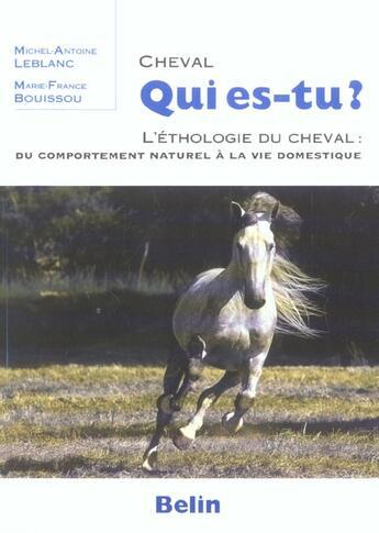 Couverture du livre « Cheval qui es-tu ? l'ethologie du cheval » de Leblanc/Buissou/Cheh aux éditions Belin